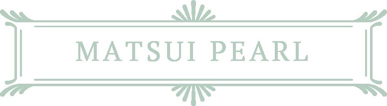 MATSUI PEARL